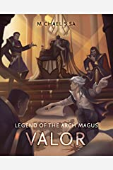 Legend of the Arch Magus: Valor Kindle Edition