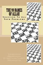 The 99 Names of Allah: Solution To All Your Problems