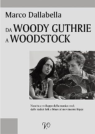 Da Woody Guthrie a Woodstock (collana fuori Vol. 17)