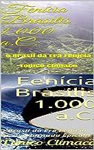 Fenícia Brasilis 1.000 a.C. - O Brasil da Era Fenícia: Box: EP. 1 e EP. 2. (Terra Purificada Livro 6) (Portuguese Edition)
