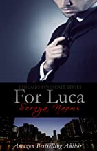 For Luca: Mafia Romance (Chicago Syndicate Book 2)