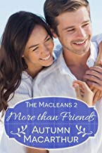 More Than Friends: A faith-filled sweet and clean summer Christian romance in Scotland (The Macleans Book 2)