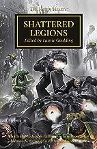 Shattered Legions (The Horus Heresy Book 43)