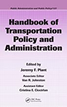 Handbook of Transportation Policy and Administration (Public Administration and Public Policy 127)