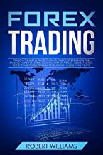 Forex Trading: Follow the Best Ultimate Trading Guide for Beginners for Making Money Starting Today! Learn Strategies, Tools, Tactics, Secrets, and Forex ... in Less than 7 Days (English Edition)