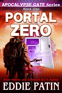 Portal Zero (Apocalypse Gate Book 1): An EMP End of the World S-H-T-F Survival Series with Monsters, Cosmic Horror, and In...