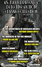 65+ Masterpieces of Detective Fiction Classic Collection. Illustrated: The Adventures of Sherlock Holmes, The Murders in t...