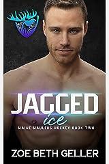 Jagged Ice: Maine Maulers Hockey Series Kindle Edition
