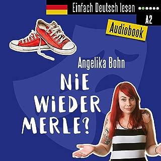Nie wieder Merle?: Einfach Deutsch lesen - Kurzgeschichten. Niveau leicht