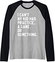 I Cant My Kid Has Practice A Game Or Something Shirt Womens Raglan Baseball Tee
