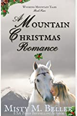 A Mountain Christmas Romance (Wyoming Mountain Tales Book 4) Kindle Edition