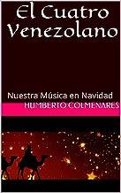 El Cuatro Venezolano: Nuestra Música en Navidad (Spanish Edition)