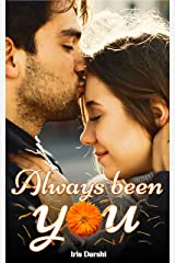 Always Been You: A sweet romance Kindle Edition