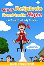 SuperMcSplodoBombtasticMgee: A Fourth of July Story