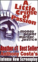 A Little Crime Of Passion... the screenplay