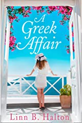A Greek Affair: The perfect romantic and heartwarming holiday beach read set in gorgeous Greece! Kindle Edition