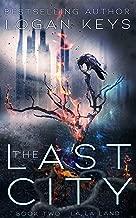 The Last City: La La Land (The Last City Series Book 2)