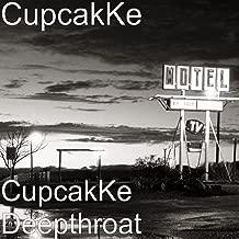CupcakKe Deepthroat [Explicit]