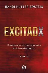 Excitadx: Histórias curiosas sobre como os hormônios controlam praticamente tudo (Portuguese Edition) Kindle Edition