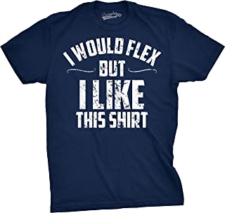 Crazy Dog T-Shirts Mens I Would Flex But I Like This Shirt Funny Working Out Gym Tee for Guys