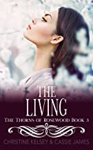 The Living: A Reverse Harem Bully Romance (The Thorns of Rosewood Book 3)