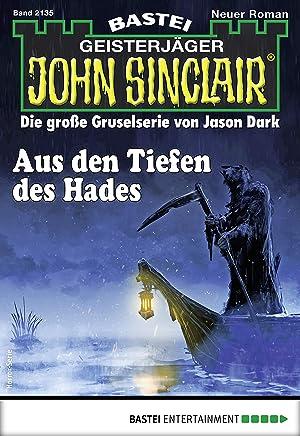 John Sinclair 2135 - Horror-Serie: Aus den Tiefen des Hades (German Edition)