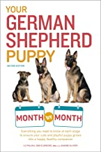 Your German Shepherd Puppy Month by Month, 2nd Edition: Everything You Need to Know at..