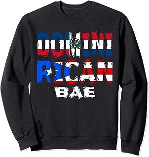 Dominirican BAE Half Dominican Half Puerto Rican Sweatshirt