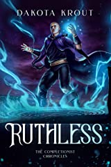 Ruthless (The Completionist Chronicles Book 5) Kindle Edition