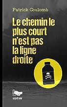 Le chemin le plus court n'est pas la ligne droite (esprit noir t. 3) (French Edition)