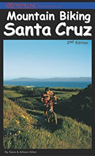 Mountain Biking Santa Cruz, 2nd Edition: The Ultimate Trail & Ride Guide for the Santa Cruz Area