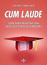 Cum laude. Guía para realizar una tesis doctoral o un trabajo de fin de grado o máster en Derecho (Derecho - Introducción ...