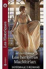 Les héritières MacMorlan - Intégrale 3 romans (Les Historiques) Format Kindle