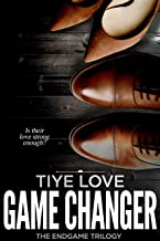 Game Changer (The Endgame Trilogy Book 3)