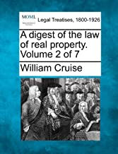 A Digest of the Law of Real Property. Volume 2 of 7