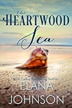 The Heartwood Sea: A Heartwood Sisters Novel (Carter's Cove Book 1)