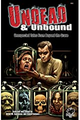Undead & Unbound: Unexpected Tales from Beyond the Grave Kindle Edition