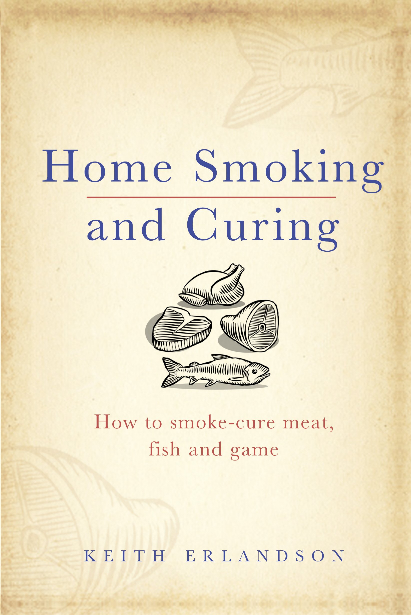 Image OfHome Smoking And Curing: How To Smoke-Cure Meat, Fish And Game