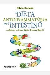 La dieta antinfiammatoria per l'intestino Formato Kindle