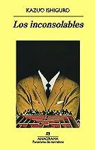 Los inconsolables (Panorama de narrativas nº 371) (Spanish Edition)