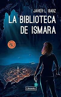 La Biblioteca de Ismara (Primum Fictum nº 6) (Spanish Edition)