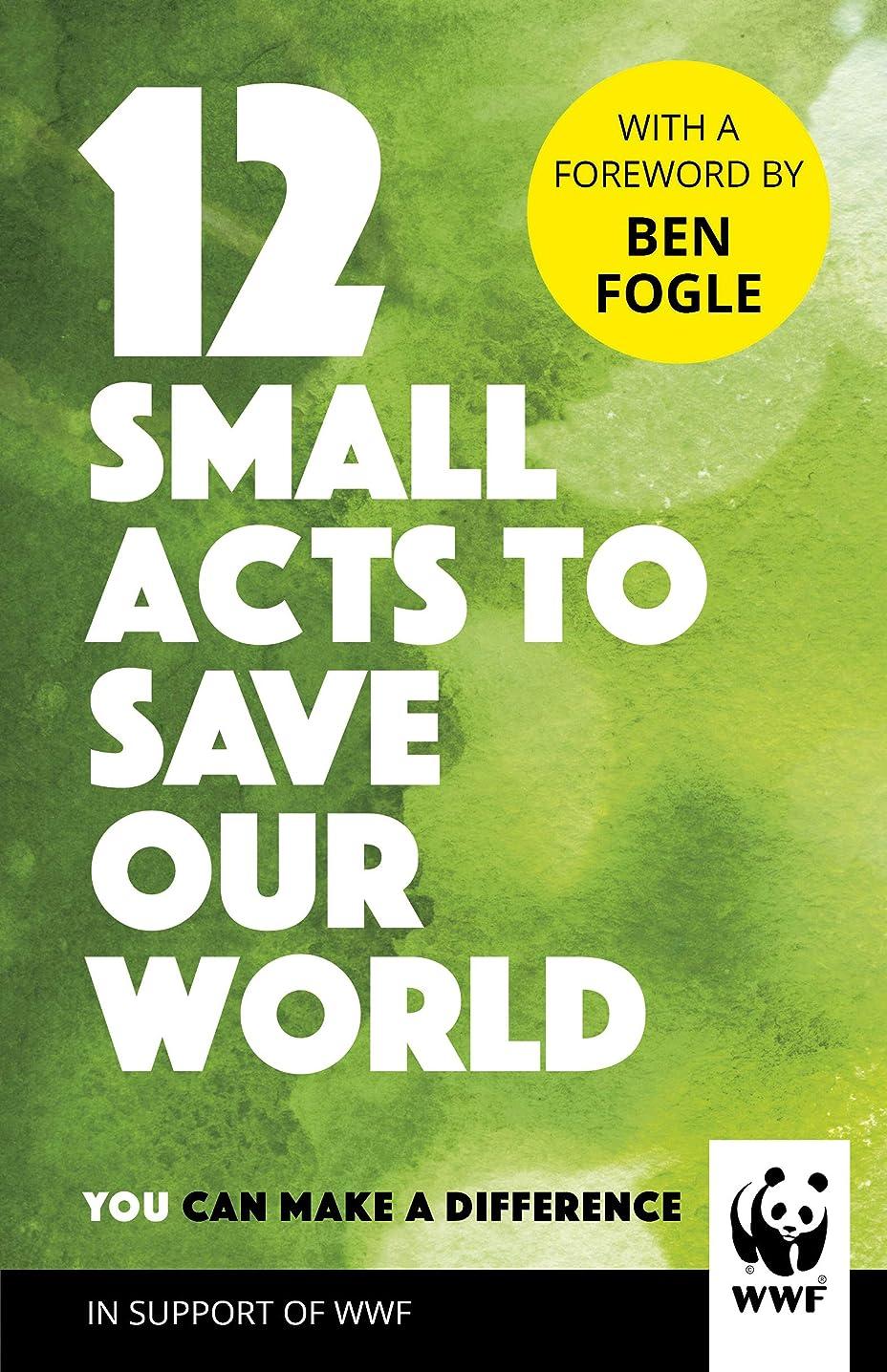 メータージュース訴える12 Small Acts to Save Our World: Simple, Everyday Ways You Can Make a Difference (English Edition)