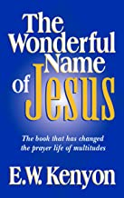 The Wonderful Name of Jesus: The Book That Has Changed the Prayer Life of Multitudes