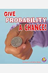 Give Probability a Chance! (Fun with Numbers) Kindle Edition