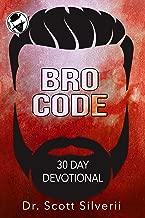 Bro Code Daily Devotional: No Nonsense Prayer and Motivation for Men (The Bro Code Book 5)