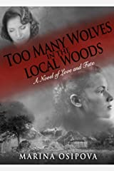 Too Many Wolves in the Local Woods: A Novel of Love and Fate Kindle Edition