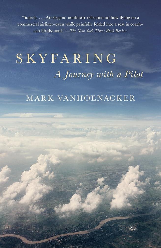 郵便屋さんしなやかなイデオロギーSkyfaring: A Journey with a Pilot (English Edition)