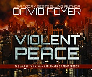 Violent Peace: The War with China: Aftermath of Armageddon (Dan Lenson)
