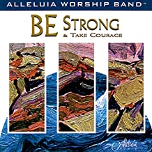 be strong and take courage mp3