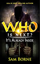WHO IS NEXT . . . ?: It's Already Inside (Horror and Evil)